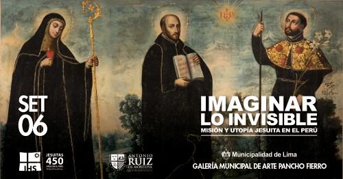 """Exposición """"Imaginar lo invisible: misión y utopía jesuita en el Perú"""""""