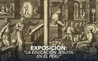 """Exposición """"La educación jesuita en el Perú"""""""