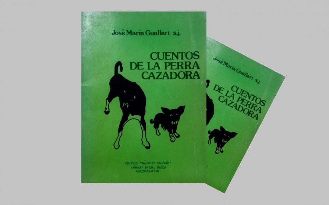 """La Compañía de Jesús y el CIPCA ceden a Ediciones SM los derechos de autor de la obra """"Cuentos de la perra cazadora"""""""