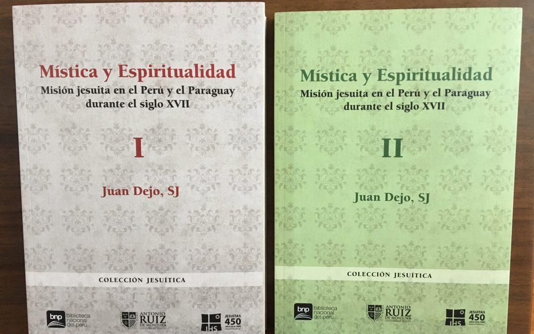 """Próximamente la presentación del libro """"Mística y Espiritualidad. Misión jesuita en el Perú y el Paraguay durante el siglo XVII"""""""