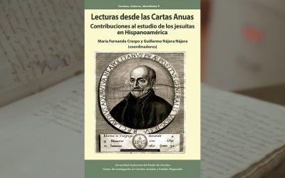 Lecturas desde las Cartas Anuas: contribuciones al estudio de los jesuitas en Hispanoamérica